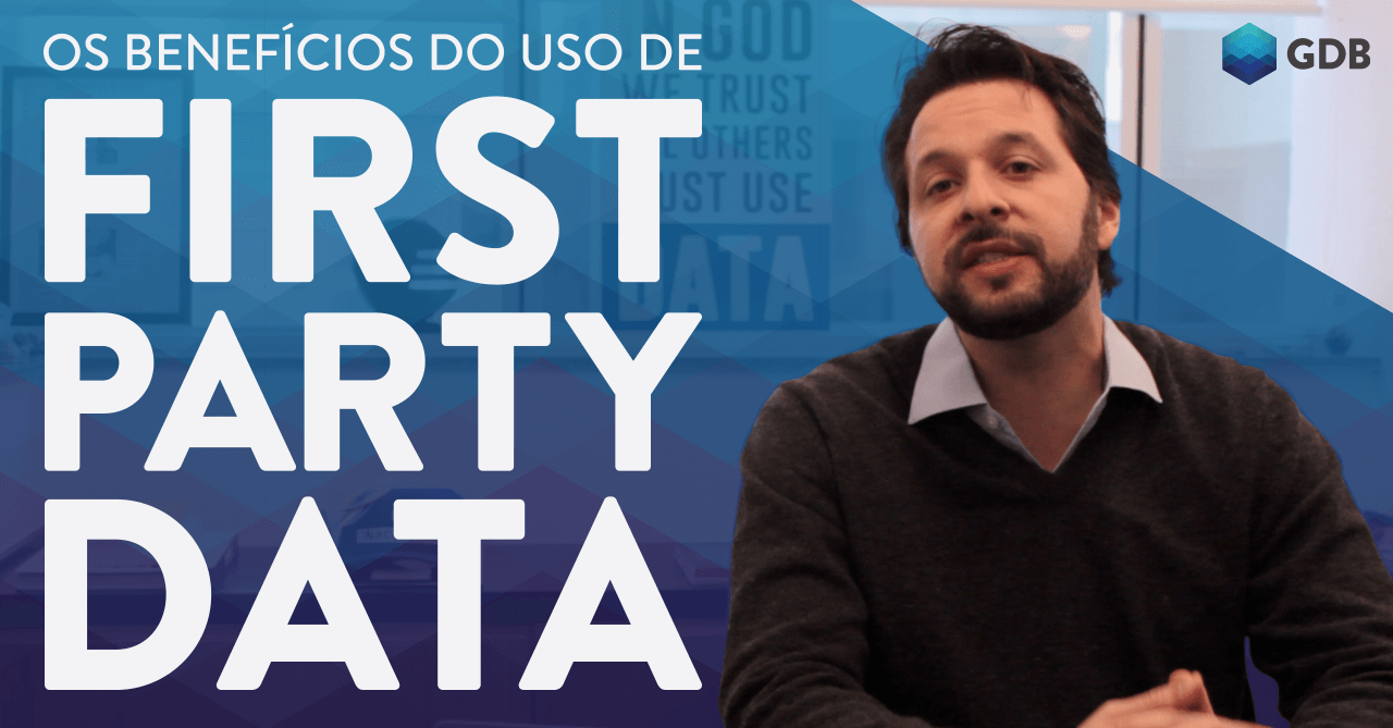 Os benefícios do uso de FIRST PARTY DATA